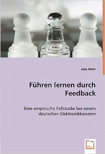 eBooks für Kindle kostenlos Führen lernen durch Feedback: Eine empirische Fallstudie bei einem deutschen Elektronikkonzern (German Edition) 363905573X by Julia Mohr auf Deutsch CHM