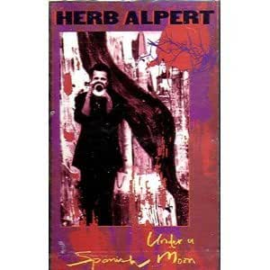 Herb Alpert - Under A Spanish Moon