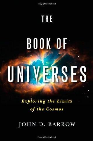 The Book of Universes: Exploring the Limits of the Cosmos by John D. Barrow (2011-06-20) (John Barrow Norton)
