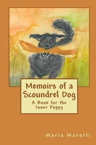 Memoirs of a Scoundrel Dog: A Book for the Inner Puppy