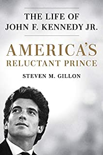 Book Cover: America's Reluctant Prince: The Life of John F. Kennedy Jr.