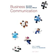 Business Communication: Building Critical Skills by Kitty Locker (2013-02-28)