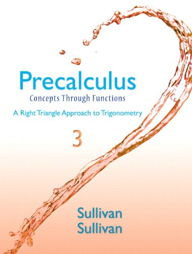 Precalculus  Concepts Through Functions  A Right Triangle Approach To Trigonometry  3Rd Edition