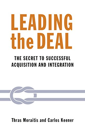 Leading the Deal: The Secret to Successful Acquisition & Integration (English Edition)