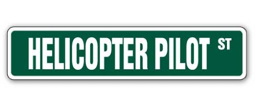 HELICOPTER PILOT Street Sign military us army copter flying | Indoor/Outdoor |  18
