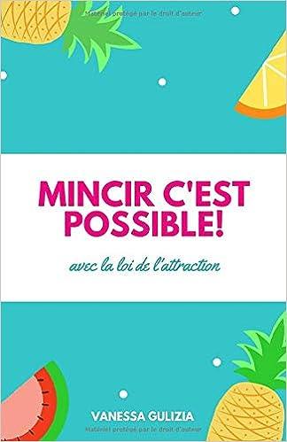 Téléchargez Mincir c'est possible!: Avec la loi de l'attraction EPUB gratuitement en Français