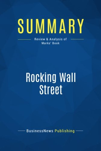 Summary: Rocking Wall Street: Review and Analysis of Marks' Book pdf epub