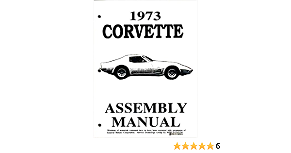 1973 Corvette Complete Factory Assembly Instruction Manual Users Guide All Models Exploded Drawings Diagrams Loose Leaf Pages 73 Gm Corvette Chevy Chevrolet Gm Corvette Chevy Chevrolet Gm Corvette