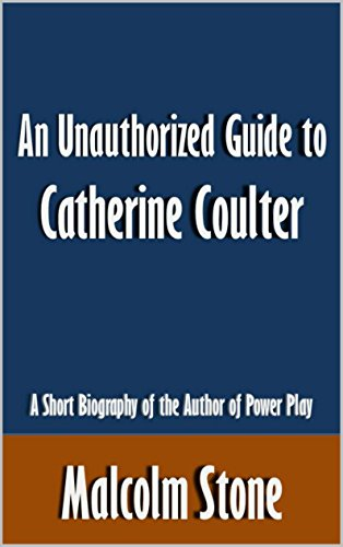 An Unauthorized Guide to Catherine Coulter: A Short Biography of the Author of Power Play [Article]