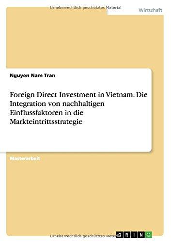 Foreign Direct Investment in Vietnam. Die Integration von nachhaltigen Einflussfaktoren in die Markteintrittsstrategie (German Edition) by GRIN Publishing