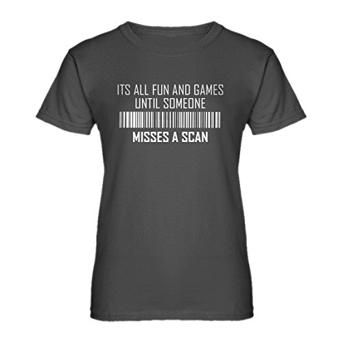 Womens Its All Fun and Games Until Someone Misses a Scan X-Large Charcoal Grey T-Shirt