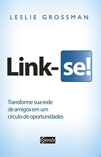 Link-se: Transforme sua rede de amigos em um círculo de oportunidades