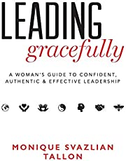 Leading Gracefully: A Women's Guide to Confident, Authentic & Effective Leadership