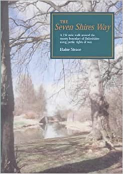 Book The Seven Shires Way: A 234 Mile Walk Around the County Boundary of Oxfordshire Using Public Rights of Way (Walkabout) by Elaine Steane (2002-04-20)