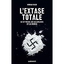 L'extase totale: Le IIIe Reich, les Allemands et la drogue