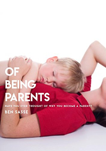 Of Being Parents, Have You Ever Thought Of Why You Become A Parent?