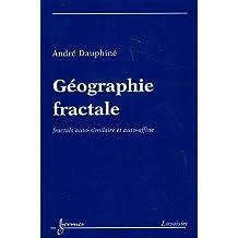 Geographie Fractale: Fractals Auto-similaire et Auto-affine