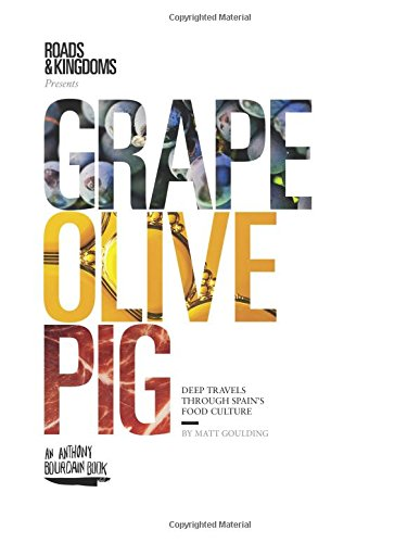 (Grape, Olive, Pig: Deep Travels Through Spain's Food Culture)