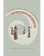 African Science: Witchcraft, Vodun, and Healing in Southern Benin