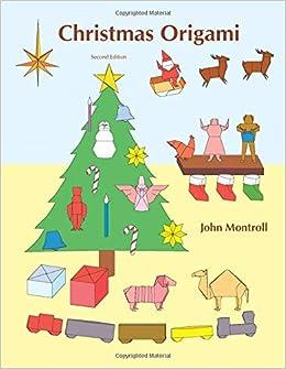 Christmas Origami.Christmas Origami Amazon Co Uk John Montroll