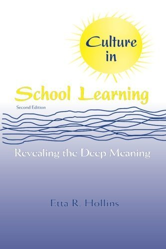 Culture in School Learning - Revealing the Deep Meaning, Second Edition (2nd, 08) by Hollins, Etta R [Paperback (2008)]