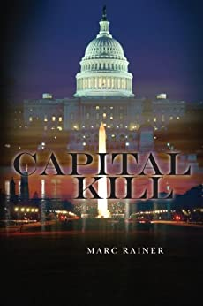 Capital Kill (Jeff Trask crime drama series Book 1) by [Rainer, Marc]