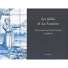 Fables de La Fontaine (Les): Du monastère de Saint Vincent à Lisbonne
