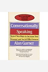 Conversationally Speaking: Tested New Ways to Increase Your Personal and Social Effectiveness Paperback