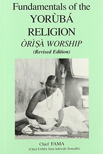 Fundamentals of the Yoruba Religion (Orisa Worship)