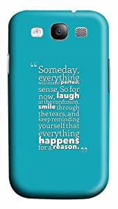 Everything Happens For A Reason Custom Polycarbonate Plastics Case for Samsung Galaxy S3 / S III/ I9300