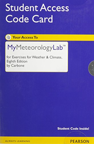 MyMeteorologyLab without Pearson eText -- Standalone Access Card -- for Exercises for Weather & Climate