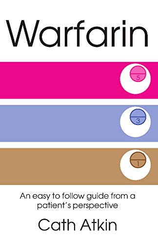Warfarin: An easy to follow guide from a patient