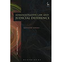 Administrative Law and Judicial Deference (Hart Studies in Comparative Public Law Book 10)