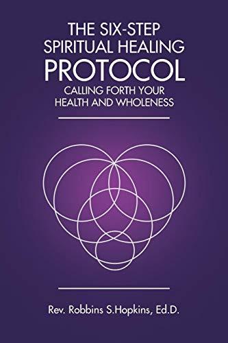 The Six-Step Spiritual Healing Protocol