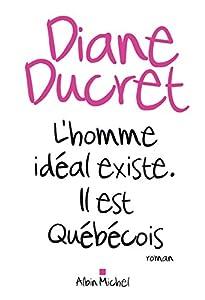 vignette de 'L'homme idéal existe, il est québécois (Diane Ducret)'