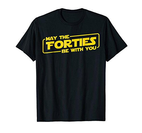 (40th Birthday Gifts May The Forties Be With You Shirt 1979)