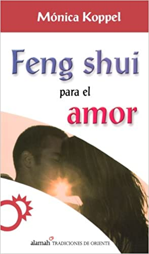 Feng Shui Y El Amor/ Feng Shui and Love (Spanish Edition)
