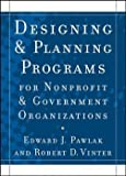 img - for Designing and Planningprograms for Nonprofit and Government Organizations (Paperback)--by Edward J. Pawlak [2009 Edition] book / textbook / text book