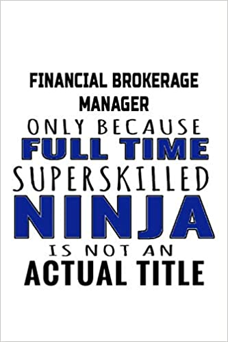 Financial Brokerage Manager Only Because Full Time ...