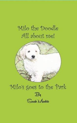 Milo's Day at the Park: Milo the Doodle - All about me! ePub fb2 ebook