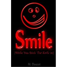 Smile: While You Stick the Knife In