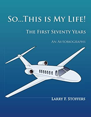 So...This is My Life: The First Seventy Years