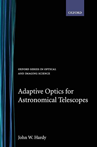 Adaptive Optics for Astronomical Telescopes (Oxford Series in Optical and Imaging Sciences)