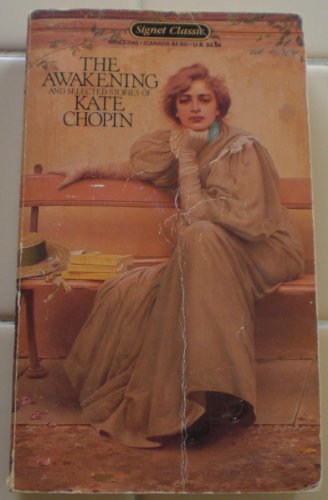 The Awakening and Selected Stories of Kate Chopin (Signet classics)