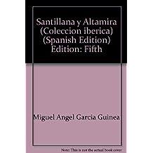 Santillana y Altamira (Colección iberica) (Spanish Edition)