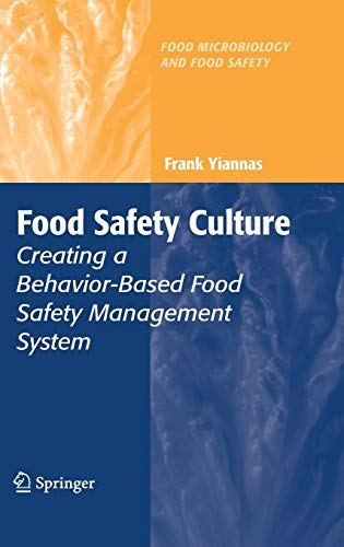 Food Safety Culture: Creating a Behavior-Based Food Safety Management System (Food Microbiology and Food -