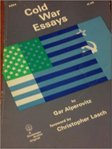 cold war essays gar alperovitz christopher lasch com books