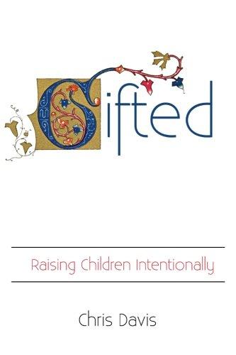 Gifted: Raising Children Intentionally