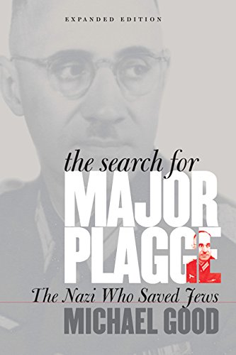 (The Search for Major Plagge: The Nazi Who Saved Jews, Expanded Edition)