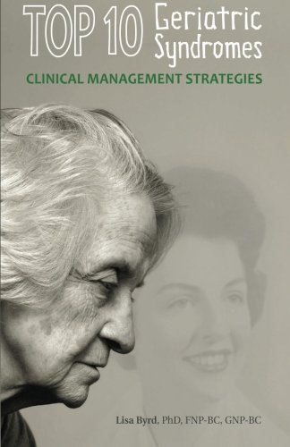TOP 10 Geriatric Syndromes Clinical Management Strategies